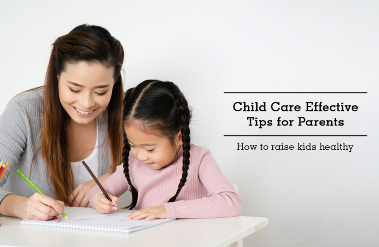 Tips to consider for Your Child Care