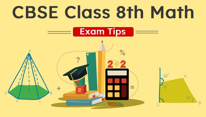 CBSE Class 8 Maths Exam: Expert Tips For You!