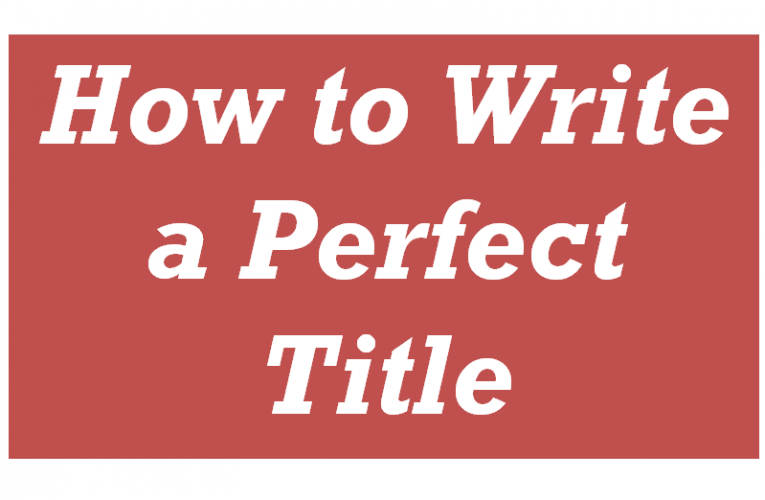 How to Write a Perfect Title